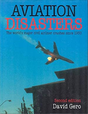 Aviation Disasters - The World's Major Civil: Gero, David