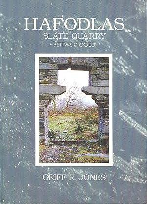 Hafodlas Slate Quarry, Bettws-Y-coed: Jones, Griff .R.