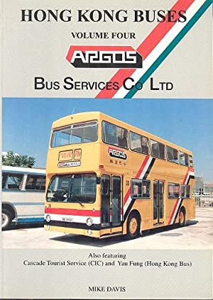 Hong Kong Buses Volume Four - Argos: Davis, Mike.