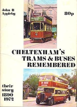 Cheltenham's Trams & Buses Remembered - Their Story 1890 - 1972: Appleby, John. B.