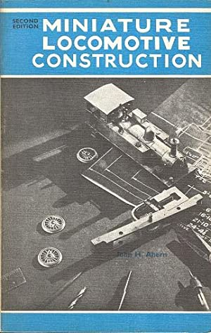 Miniature Locomotive Construction: Ahern. John H.