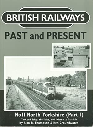 North Yorkshire Part 1 (British Railways Past: Thompson, Alan R.;