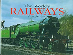 The World's Railways - the History and: Chant Christopher [