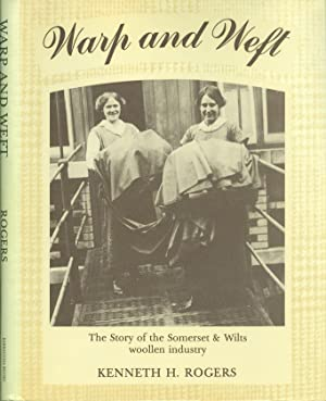 Warp and Weft: The Story of the Somerset and Wiltshire Woollen Industry