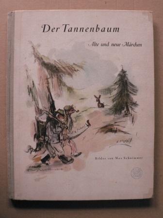 Der Tannenbaum - Alte und neue Märchen: Max Schwimmer (Illustr.)