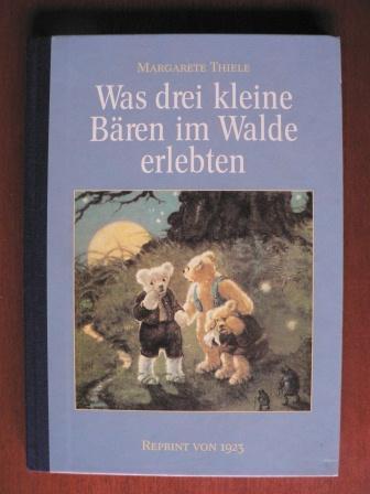 Was drei kleine Bären im Walde erlebten: Thiele, Margarete/Schenkel, Franziska