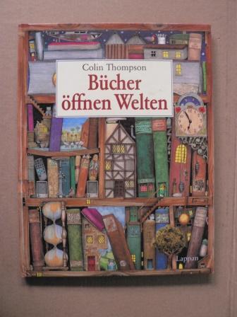 Bücher öffnen Welten - Thompson, Colin/Krahé, Hildegard (Übersetz.)
