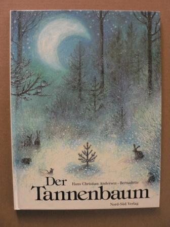 Märchen Von Hans Christian Andersen Der Tannenbaum.Der Tannenbaum Ein Märchen Von Bernadette Andersen Hans Christian
