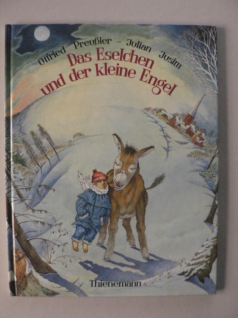 Das Eselchen und der kleine Engel: Preußler, Otfried/Jusim, Julian