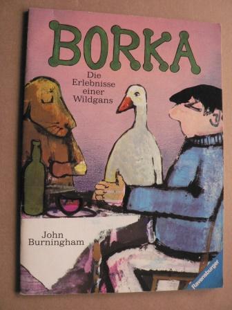 Borka - Die Erlebnisse einer Wildgans: Burningham, John/Schnebelt, Werner
