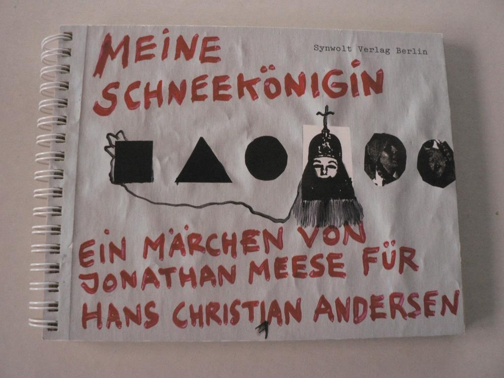 Meine Schneekönigin. Ein Märchen von Jonathan Meese: Wangemann, Jutta/Meese, Jonathan