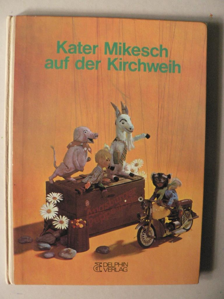 Augsburger Puppenkiste: Kater Mikesch auf der Kirchweih: Lada, Josef/Preußler, Otfried