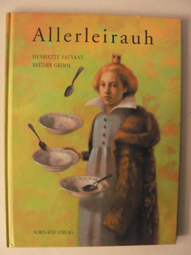 Allerleirauh: Grimm, Jacob/Grimm, Wilhelm/Sauvant,