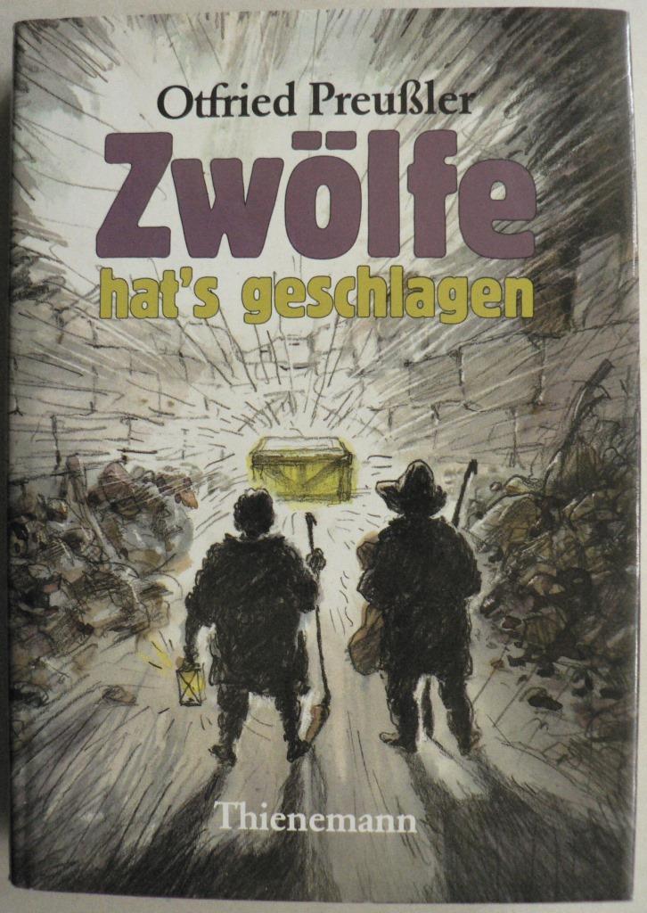 Zwölfe hat's geschlagen. Otfried Preusslers Sagenbuch Band: Preußler, Otfried