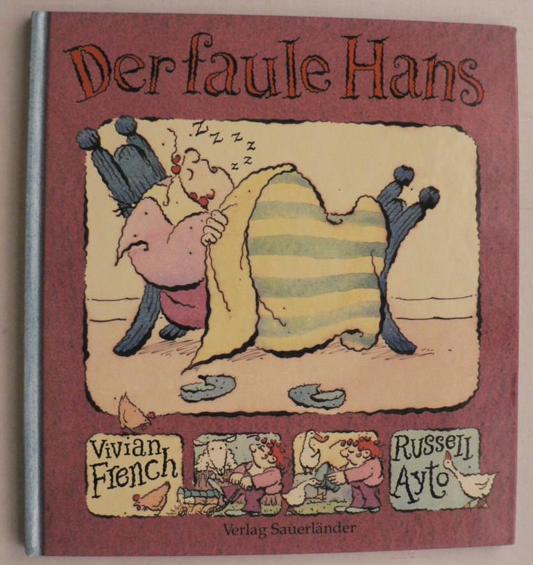 Der faule Hans - French, Vivian/Russell, Ayto (Illustr.)/Inhauser, Rolf (Übersetz.)