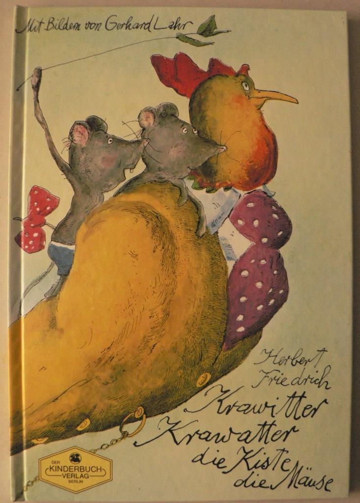 Krawitter, Krawatter, die Kiste, die Mäuse: Friedrich, Herbert/Lahr, Gerhard