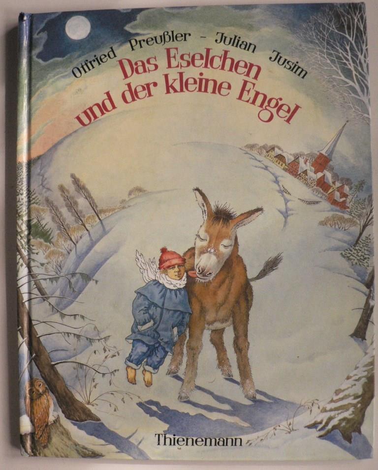 Das Eselchen und der kleine Engel: Preussler, Otfried/Jusim, Julian