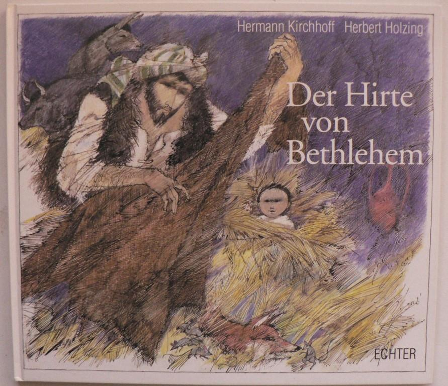 Der Hirte von Bethlehem: Kirchhoff, Hermann/Holzing, Herbert