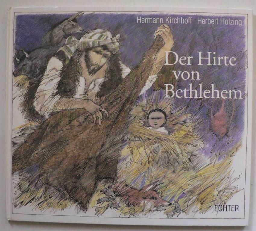 Der Hirte von Bethlehem (signiert!): Kirchhoff, Hermann/Holzing, Herbert