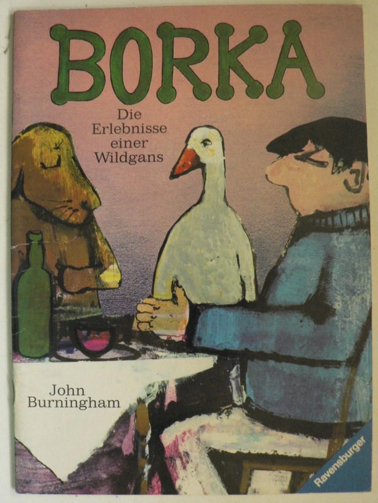 BORKA - Die Erlebnisse einer Wildgans: John Burningham