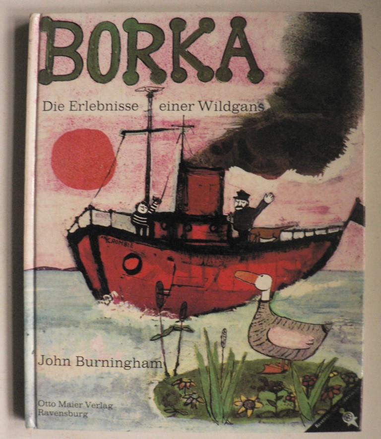 Borka - Die Erlebnisse einer Wildgans: John Burningham/Schnebelt, Werner