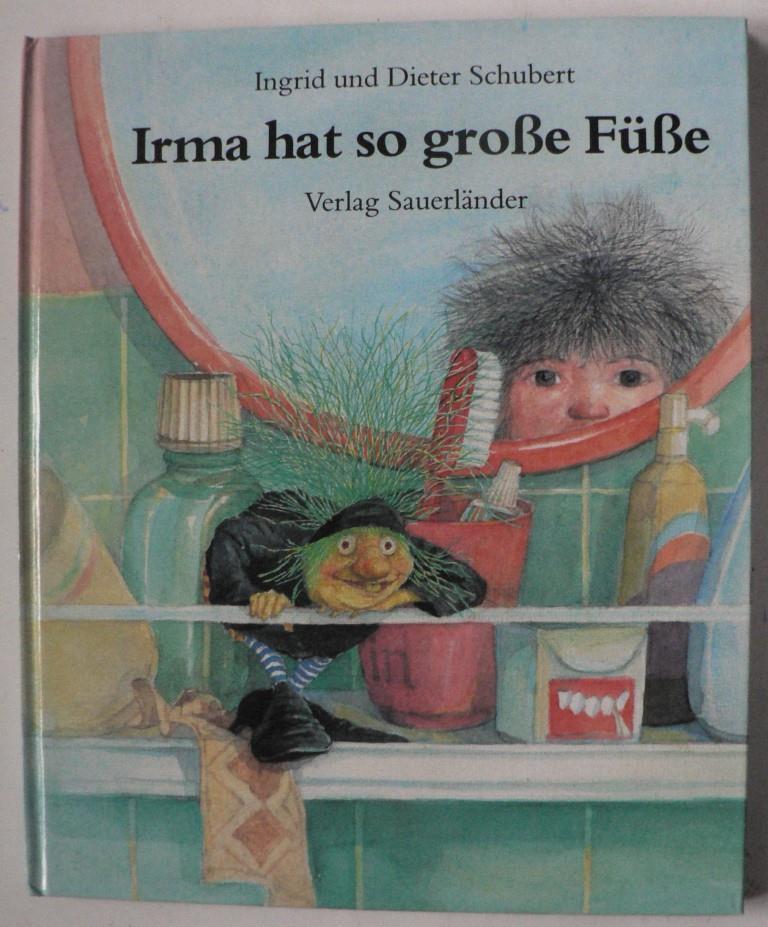 Irma Hat So Grosse Füsse Von Ingrid Dieter Schubert: Irma Hat So Grosse Von Schubert