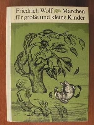 Märchen für große und kleine Kinder: Friedrich Wolf/Hilmar &