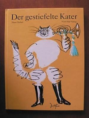 Der gestiefelte Kater. Ein Märchen nach Charles: Fischer, Hans (Nacherzähl./Illustr.)/Perrault,