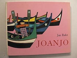 Joanjo. Eine Geschichte aus Portugal: Jan Balet (Illustr.)