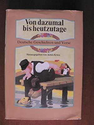Von dazumal bis heutzutage. Deutsche Geschichten und: James Krüss/Eberhard Binder