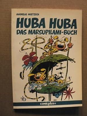 Huba Huba. Das Marsupilami-Buch. Kleine Zoologie des: Mietzsch, Andreas/Franquin, André