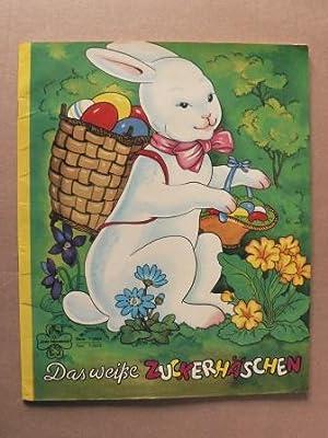 Das weiße Zuckerhäschen: Suse Duken-Dingler (Text)/Felicitas