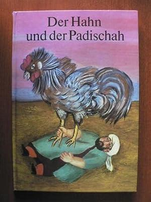 Der Hahn und der Padischah. Volksmärchen aus: Lothar Sell (Illustr.)/H.