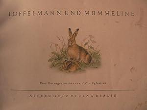 Löffelmann und Mümmeline. Eine Hasengeschichte: Friedrich Pruss von