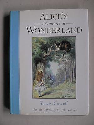 Alice`s Adventures in Wonderland: Sir John Tenniel
