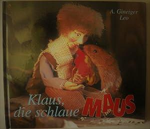 Klaus, die schlaue Maus. Ein Mäusefotobilderbuch (signiert): Gineiger, Andreas/Leo (Illustr.)