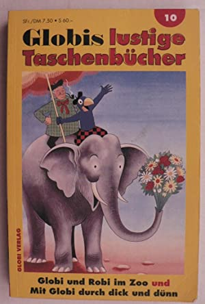 Globi und Robi im Zoo/Mit Globi durch: Lips, Robert/Stäheli, Jakob/Bruggmann,