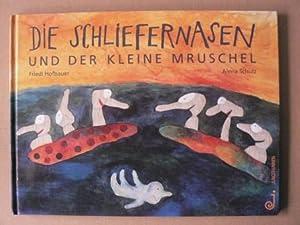 Die Schliefernasen und der kleine Mruschel: Hofbauer, Friedl/Schulz, Alena