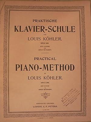 Praktische Klavier-Schule. Opus 300. Neue Ausgabe/Practical Piano-Method.: Louis Köhler/Adolf Ruthhardt