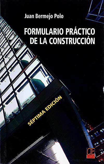 Formulario practico de la construccion - Juan Bermejo Polo