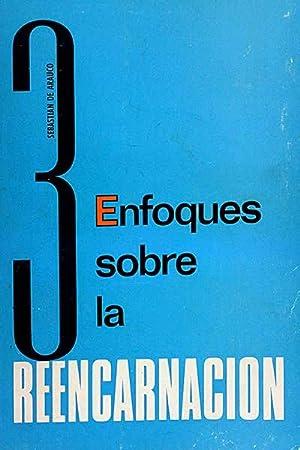 3 enfoques sobre la reencarnación: Sebastián de Araúco