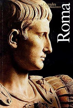 Grandes civilizaciones. Roma: Ada Gabucci