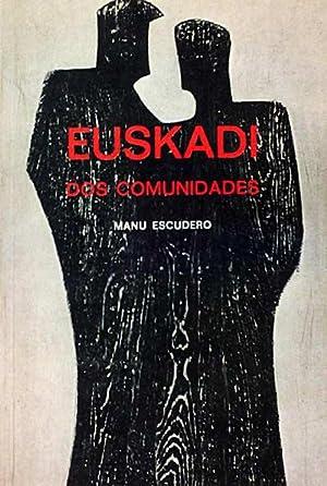 Euskadi Dos comunidades: Manu Escudero