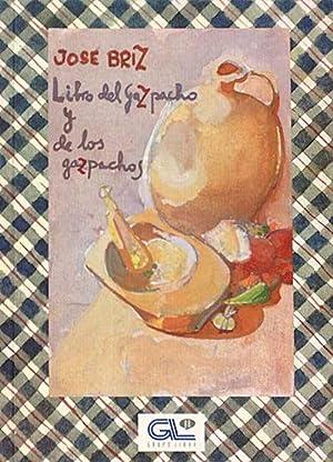 Libro del gazpacho y de los gazpachos: José Briz