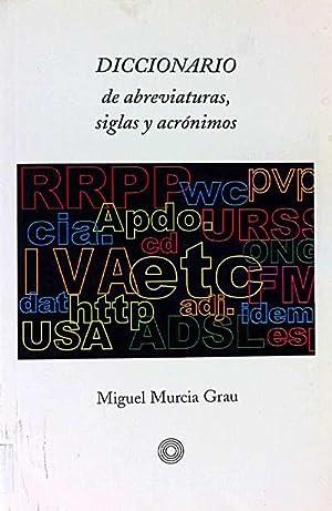 Diccionario de abreviaturas, siglas y acrónimos: Miguel Murcia Grau