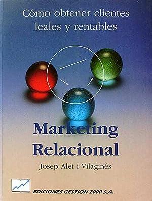Márketing relacionar. Cómo obtener clientes leales y: Josep Alet i