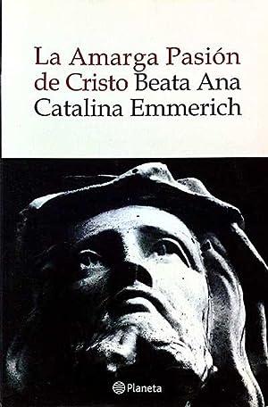 La Amarga Pasión de Cristo: Beata Ana Catalina