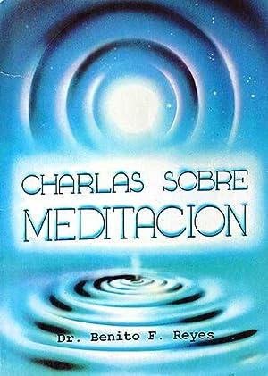 Charlas sobre meditación: dr. Benito F. Reyes