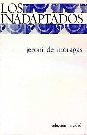Los inadaptados: Moragas, Jerónimo de
