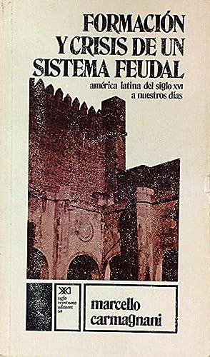 Formación y crisis de un sistema feudal: Carmagnani, Marcello